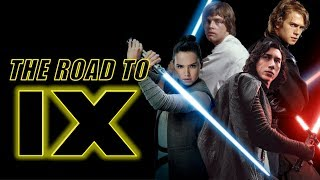 The Road To Star Wars: Episode IX - The rise of Skywalker