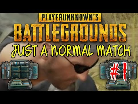 Player Unknown's Battlegrounds | JUST A NORMAL EVERYDAY MATCH! #1