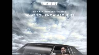 Big K R I T  - What You Know About It (Foreign Allegiance Remix)