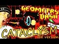 Geometry Dash | CATACLYSM (Old Version) by Gboy ~ A GD MIRACLE!