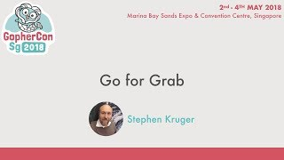 Go for Grab - GopherConSG 2018