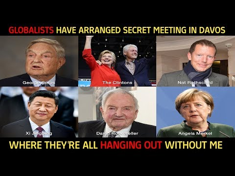 GLOBALIST BILLIONAIRES Have Arranged A SECRET MEETING In Davos Where They're HANGING OUT WITHOUT ME!