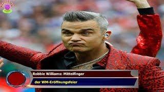ROBBIE WILLIAMS: MITTELFINGER   DER WM-ERÖFFNUNGSFEIER