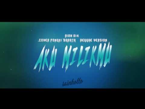 Rian814 - Aku Milikmu | Cover Pongki Barata | Reggae Version [ Audio ]