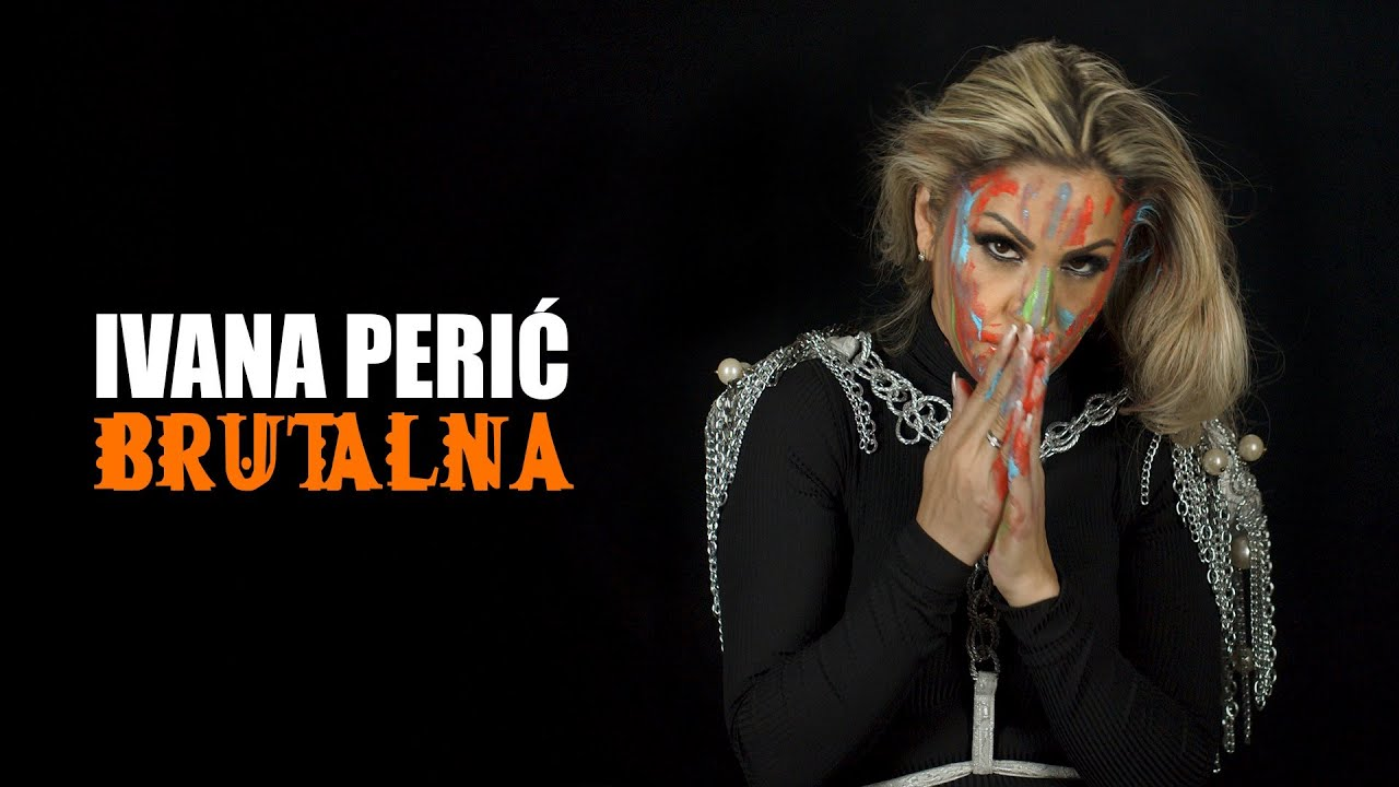 DOWNLOAD: Ivana Perić – Brutalna – (Official Video 2021) Mp4 song