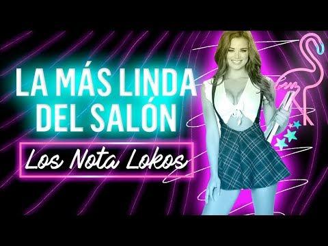 Los Nota Lokos - La Mas Linda Del Salon ► Video Clip Oficial