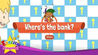 [Where]  Where's the bank? - Educational Rap for Kids - English song for Children