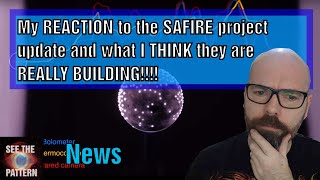 My REACTION to the SAFIRE project update and what I THINK they are REALLY BUILDING!