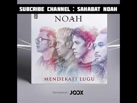 Noah - Mendekati Lugu ( Full Lyrics)