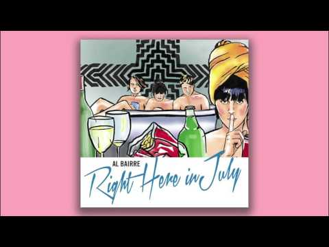 Al Bairre - Right Here In July [AUDIO]