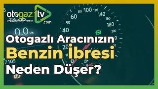 OtogazTV - Otogazlı Aracınızın Benzin İbresi Neden Düşüyor?