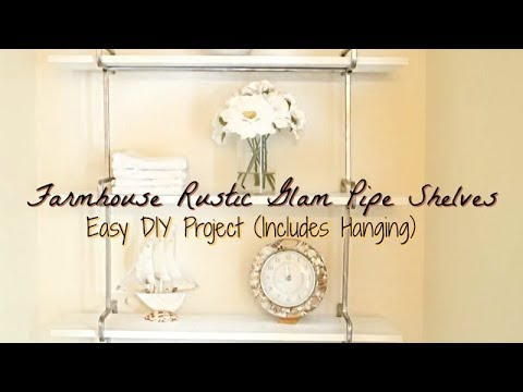 Farmhouse Rustic Glam Pipe Shelves - Easy DIY Project (includes hanging)