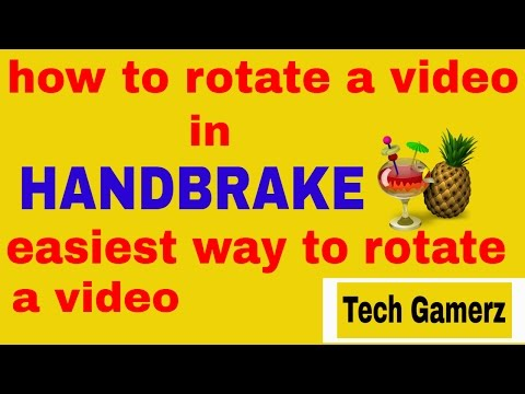 How To Rotate A Video In Handbrake And How To Use Handbrake