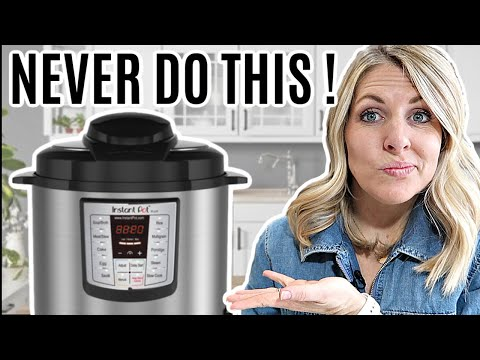 10 Things to NEVER TO DO With Your Instant Pot Instant Pot Tips