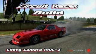 Forza Motorsport 4 - Circuit Racing Build - 1990 Chevy Camaro IROC-Z - Commentary