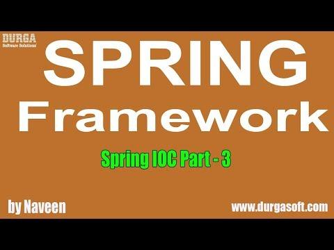 Java Spring | Spring Framework | Spring IOC Part - 3 by Naveen