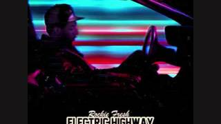 Rockie Fresh: Electric Highway  06 Life Long