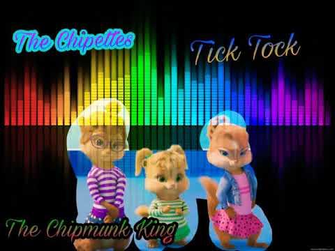 The Chipettes - Tik Tok (HD) [The Chipmunk'King)