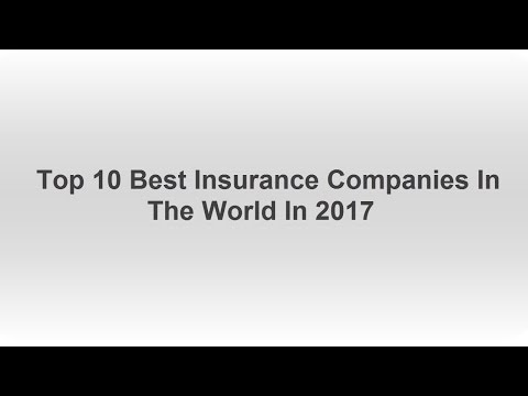 Top 10 Best Insurance Companies In The World In 2017