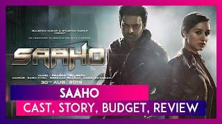 Saaho: Cast, Story, Budget, Music, Prediction Of The Prabhas & Shraddha Kapoor Starrer