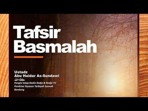 Tafsir Basmalah | Ustadz Abu Haidar As-Sundawy حفظه الله