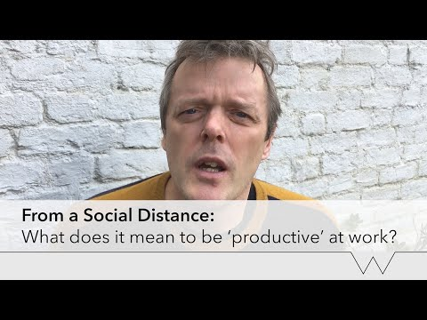 from-a-social-distance:-what-does-it-mean-to-be-'productive'-at-work?