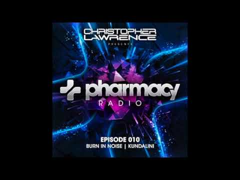Christopher Lawrence - Pharmacy Radio #010 w/ guests Burn In Noise & Kundalini