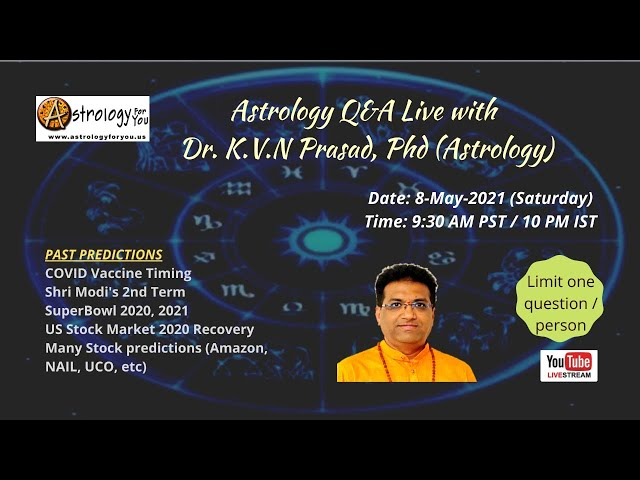 Astrology Q&A Live with Dr. K.V.N Prasad, Phd (Astrology) on 8-May-21 at 9:30 AM PST/10 PM IST