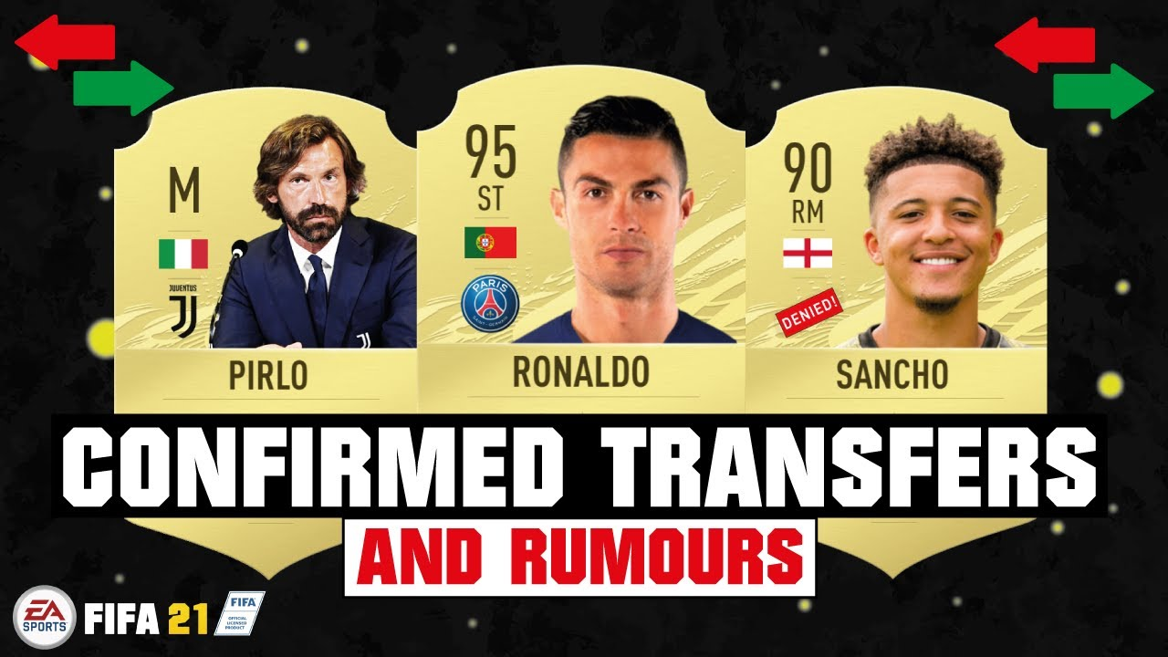 FIFA 21 | NEW CONFIRMED TRANSFERS & RUMOURS | FT. RONALDO, SANCHO, PIRLO... etc