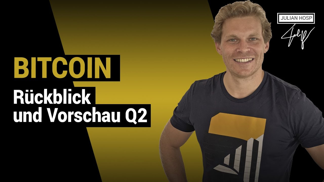 Bitcoin Rückblick und Vorschau Q2