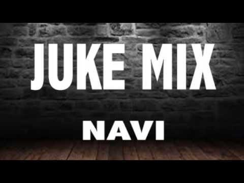 JUKE REMIX - DJ NAVI - CHICAGO