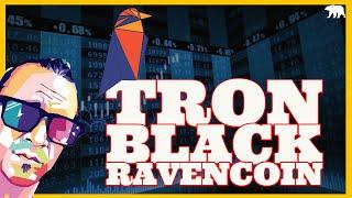 Future Blockchains- Tron Black & Ravencoin ( ARCANE BEAR LIVE)