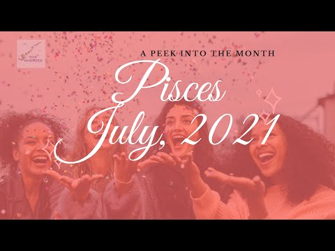 ♓ PISCES  ♓: Level Up Your Confidence - July