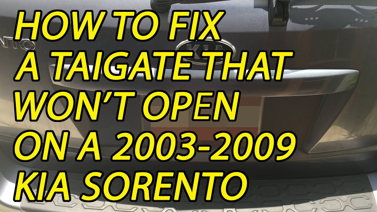 How To Fix A Tailgate That Won T Open On A 2003 2009 Kia