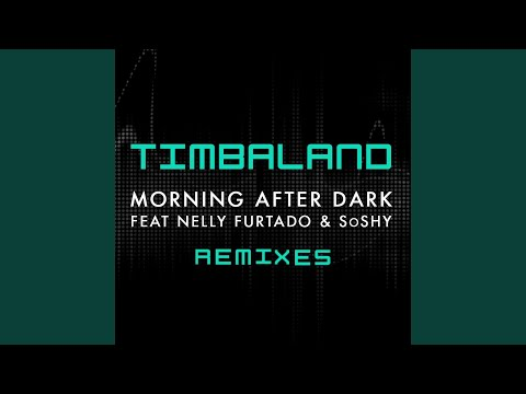 Morning After Dark Feat Nelly Furtado & SoShy