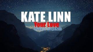 Kate Linn - Your Love / Türkçe Altyazılı