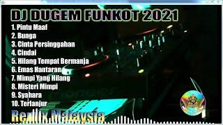 DJ DUGEM MALAYSIA REMIX FUNKOT 2021 DJ RAJA