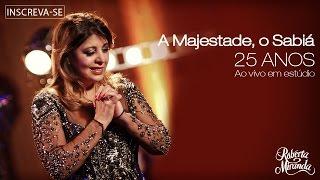 Roberta Miranda - Majestade, o Sabiá | DVD 25 anos Ao vivo em estúdio