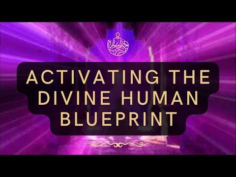 Activating the Divine Human Blueprint