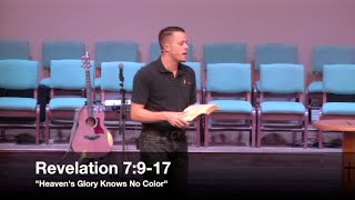 """Heaven's Glory Knows No Color"" - Revelation 7:9-17 (3.2.16) - Pastor Jordan Rogers"