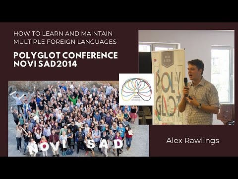 Alex Rawlings - How to learn and maintain multiple foreign languages