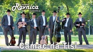 Ansambl RAVNICA Subotica - Čamac na Tisi (live)