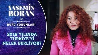 2018 Yılında Türkiye'yi Neler Bekliyor? | Yasemin Boran ile Burç Yorumları