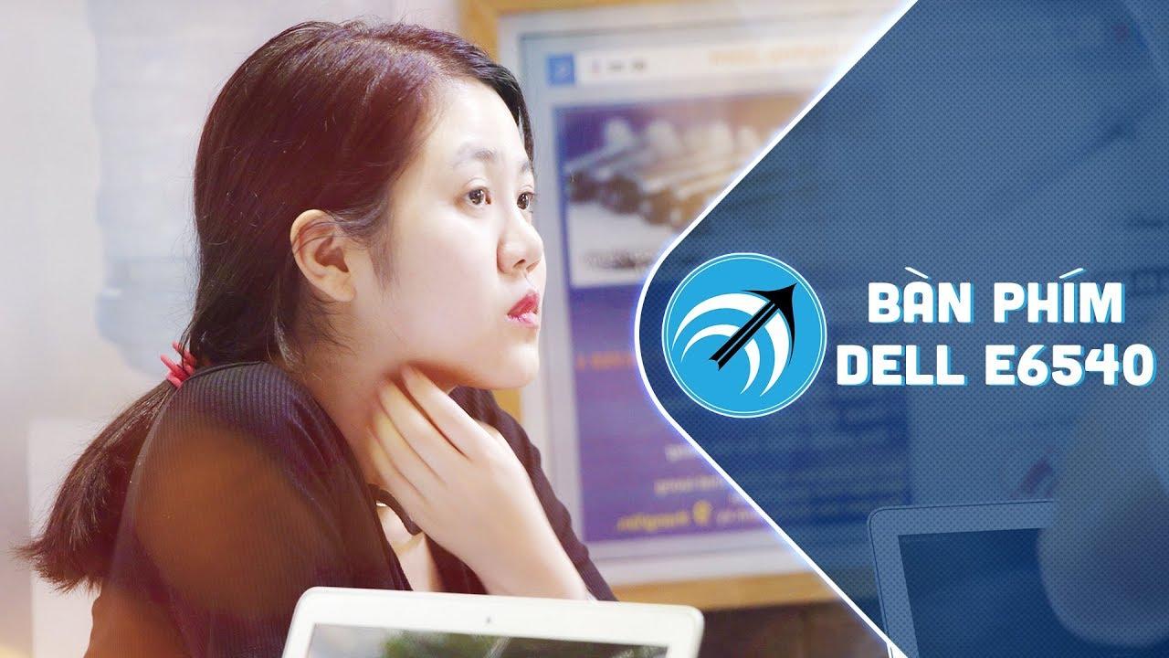 Cách mua bàn phím laptop thời 4.0 – Bàn phím Dell E6540 – Capcuulaptop.com