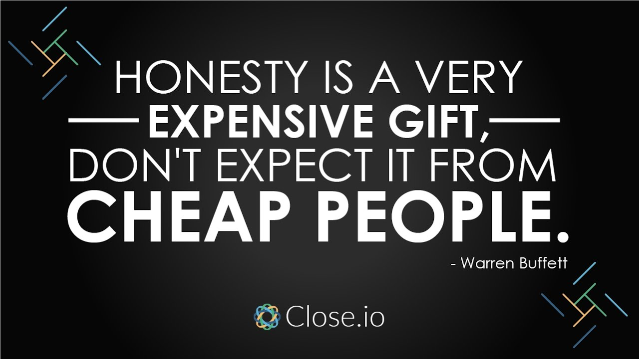 Sales motivation quote: Honesty is a very expensive gift ...