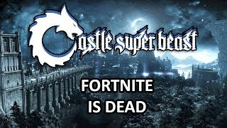 Castle Super Beast Clips: Fortnite Is Over