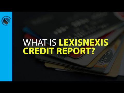 What Is LexisNexis Credit Report