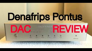Denafrips Pontus R2R DAC - Review