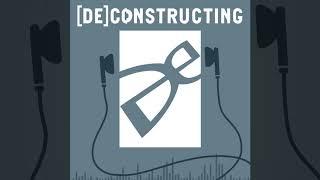 [DE]constructing - Episode II - Animation With Tim & Elyse