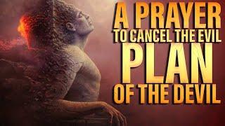 A Prayer To Tнe Cancel Evil Plans Of The Enemy | Prayers Against Evil Plans
